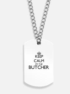 Keep calm I'm the Butcher Dog Tags