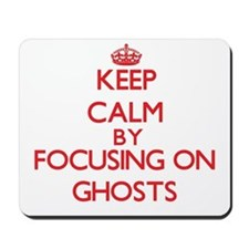 Keep Calm by focusing on Ghosts Mousepad