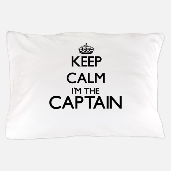 Keep calm I'm the Captain Pillow Case