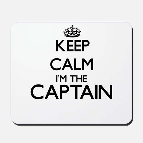 Keep calm I'm the Captain Mousepad