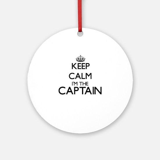 Keep calm I'm the Captain Ornament (Round)