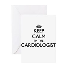 Keep calm I'm the Cardiologist Greeting Cards