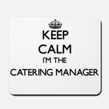 Keep calm I'm the Catering Manager Mousepad