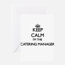 Keep calm I'm the Catering Manager Greeting Cards