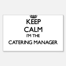 Keep calm I'm the Catering Manager Decal