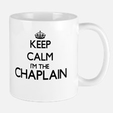 Keep calm I'm the Chaplain Mugs