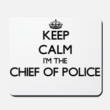 Keep calm I'm the Chief Of Police Mousepad