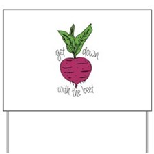 With The Beet Yard Sign