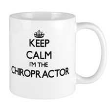 Keep calm I'm the Chiropractor Mugs