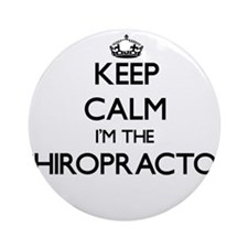 Keep calm I'm the Chiropractor Ornament (Round)