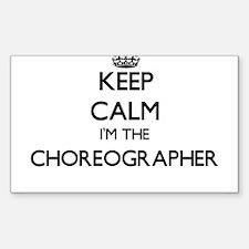 Keep calm I'm the Choreographer Decal