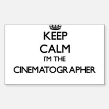 Keep calm I'm the Cinematographer Decal