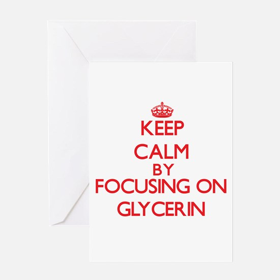 Keep Calm by focusing on Glycerin Greeting Cards