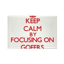 Keep Calm by focusing on Gofers Magnets