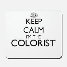 Keep calm I'm the Colorist Mousepad