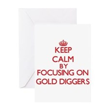 Keep Calm by focusing on Gold Digge Greeting Cards
