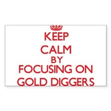 Keep Calm by focusing on Gold Diggers Decal