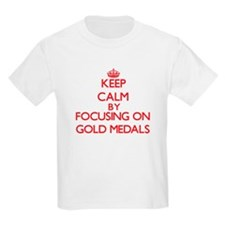 Keep Calm by focusing on Gold Medals T-Shirt