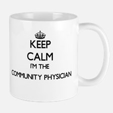 Keep calm I'm the Community Physician Mugs
