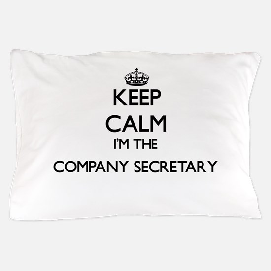 Keep calm I'm the Company Secretary Pillow Case