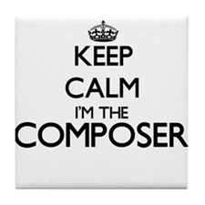 Keep calm I'm the Composer Tile Coaster