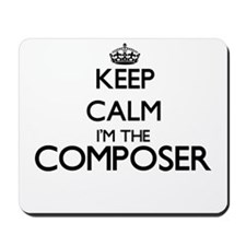 Keep calm I'm the Composer Mousepad