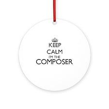 Keep calm I'm the Composer Ornament (Round)