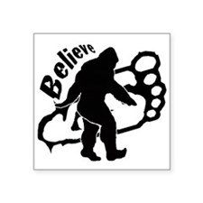 "Bigfoot Believe Square Sticker 3"" x 3"""