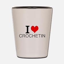 I Love Crocheting Shot Glass