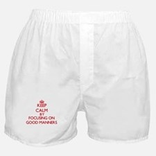 Keep Calm by focusing on Good Manners Boxer Shorts