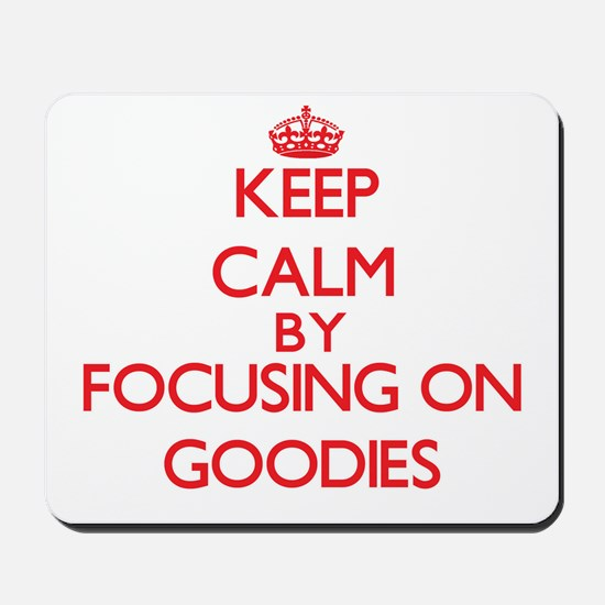 Keep Calm by focusing on Goodies Mousepad