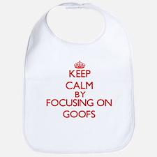 Keep Calm by focusing on Goofs Bib
