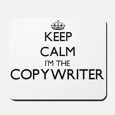 Keep calm I'm the Copywriter Mousepad
