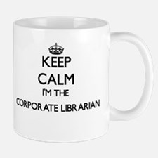 Keep calm I'm the Corporate Librarian Mugs