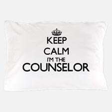 Keep calm I'm the Counselor Pillow Case