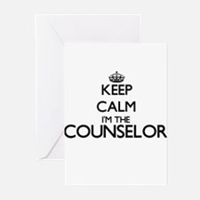 Keep calm I'm the Counselor Greeting Cards
