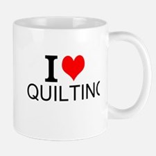 I Love Quilting Mugs