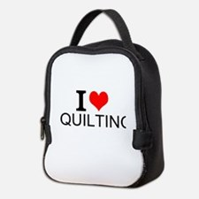 I Love Quilting Neoprene Lunch Bag