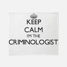 Keep calm I'm the Criminologist Throw Blanket