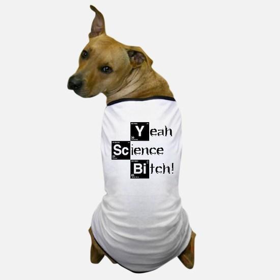 Yeah, Science! Meme Dog T-Shirt