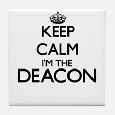 Keep calm I'm the Deacon Tile Coaster