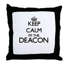 Keep calm I'm the Deacon Throw Pillow