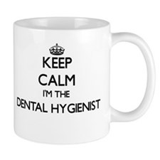 Keep calm I'm the Dental Hygienist Mugs