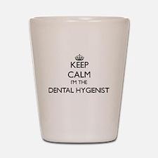 Keep calm I'm the Dental Hygienist Shot Glass