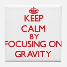 Keep Calm by focusing on Gravity Tile Coaster