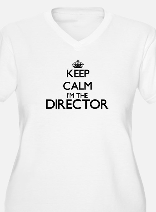 Keep calm I'm the Director Plus Size T-Shirt