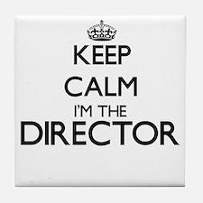 Keep calm I'm the Director Tile Coaster