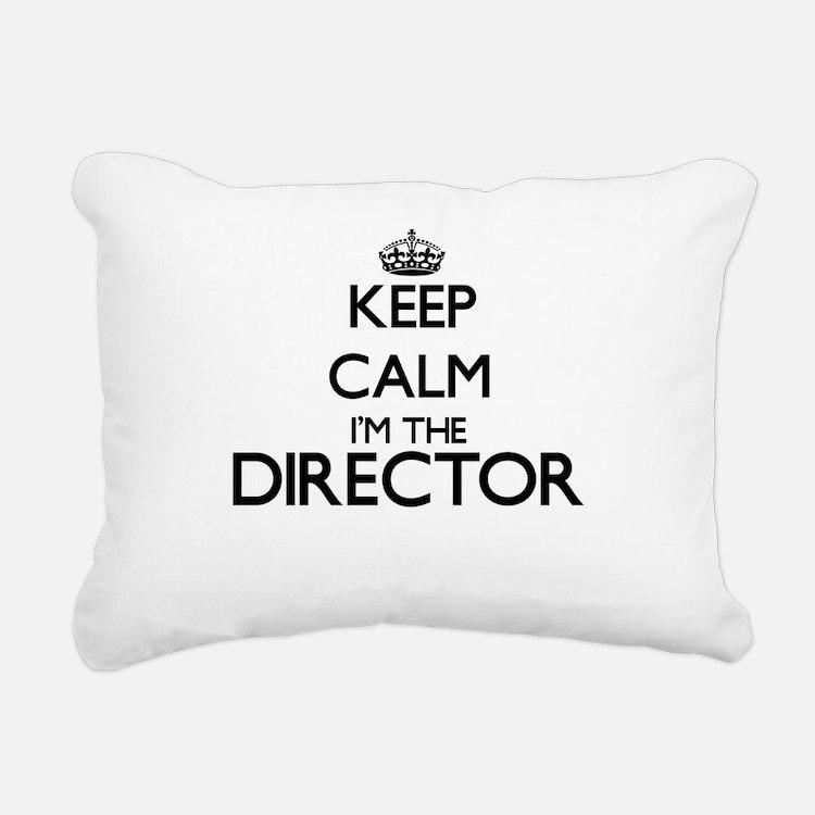 Keep calm I'm the Direct Rectangular Canvas Pillow