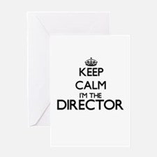 Keep calm I'm the Director Greeting Cards