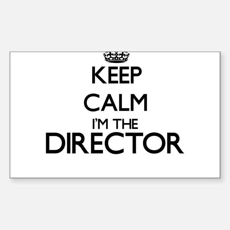 Keep calm I'm the Director Decal
